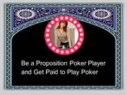 Be a Proposition Poker Player and Get Paid to Play Poker