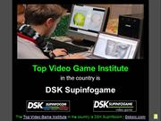 Top Video Game Institute in the country is DSK Supinfogame