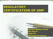 Regulatorycertification of GMP