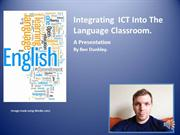 Integrating  ICT Into The Language Classroom
