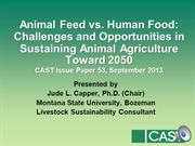 CAST Presentation - Animal Feed  vs.Human Food by Dr. Jude Capper