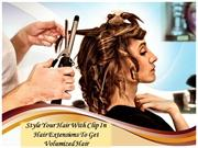 Style Your Hair With Clip In Hair Extensions To Get Volumized Hair