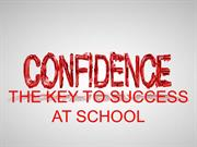 Confidence - The key to success at school