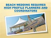 Beach Wedding Requires High Profile Planners and Coordinators