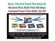Burn The Fat Feed The Muscle Review Plus Limited Time Trial Offer