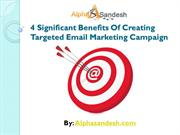 4 Significant Benefits Of Creating Targeted Email Marketing Campaign