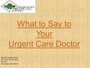 What to Say to Your Urgent Care Doctor (907) 341-7757