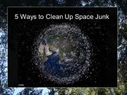 5 ways to clean up space junk