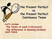 present perfect vs. present perfect continuous