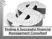 Finding A Successful Financial Management Consultant