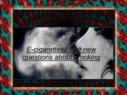 E-cigarettes raise new questions about smoking