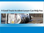 A Good Truck Accident Lawyer Can Help You
