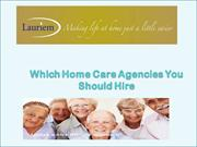 Which Home Care Agencies You Should Hire