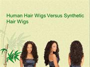 Human Hair Wigs Versus Synthetic Hair Wigs