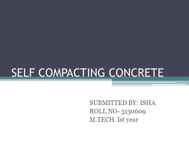 Self consolidating concrete ppt slides