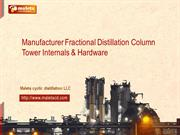 Manufactured fractional distillation column, tower internal, hardware