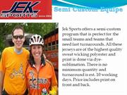 Jek sports offers semi custom