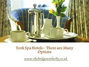 York Spa Hotels – There are Many Options