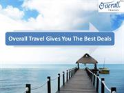 Overall Travel Gives You The Best Deals