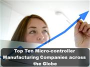 Top Ten Microcontroller Manufacturing Companies across the Globe