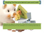 The Fine print Behind Loans and Credit