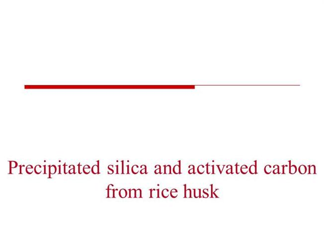 Precipitated Silica And Activated Carbon From Rice Husk Authorstream