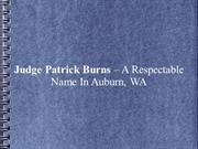 Judge Patrick Burns – A Respectable Name In Auburn, WA