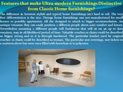 Features that make Ultra-modern Furnishings Distinctive from Classic H