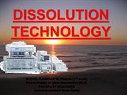 DISSOLUTION TECHNOLOGY IN PHARMACEUTICS