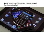 Mobile Malware - How to Protect Yourself and Keep Your Information