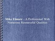 Mike Elmore – A Professional With Numerous Resourceful Qualities