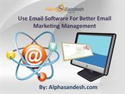 Use Email Software For Better Email Marketing Management