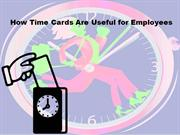 How Time Cards Are Useful for Employees