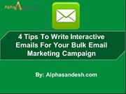 4 Tips To Write Interactive Emails For Your Bulk Email Marketing Campa