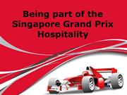 Being part of the Singapore Grand Prix Hospitality