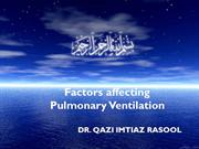 Factors affecting Pulmonary Ventilation BY DRQAZI