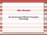 Alvi Armani Uses FUE Hair Transplant Technology