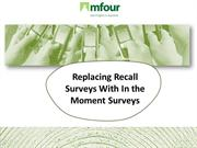 MFour's  Replacing Recall Surveys and using In The Moment Surveys