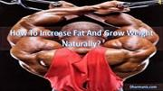 How To Increase Fat And Grow Weight Naturally