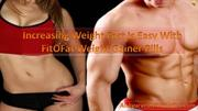 Increasing Weight Fast Is Easy With FitOFat Weight Gainer Pills