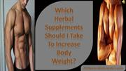 Which Herbal Supplements Should I Take To Increase Body Weight?