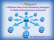 6 Effective Mass Email Marketing Strategies To Make Online Business Su