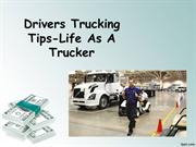 Drivers Trucking Tips-Life As A Trucker