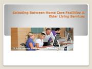 Selecting Between Home Care Facilities & Elder Living Services
