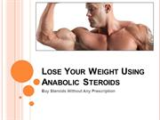 Lose Your Weight Using Anabolic Steroids