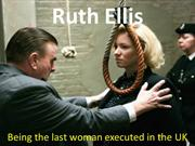 Ruth Ellis, The Last women to be executed in the UK