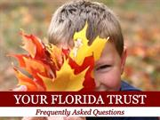 Your Florida Trust Frequently Asked Questions
