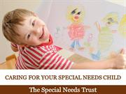 Caring for Your Special Needs Child: The Special Needs Trust