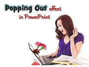 Create a popping out effect in PowerPoint