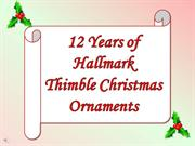12 Years of Hallmark Thimble Christmas Ornaments